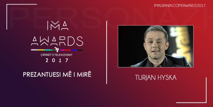 IMA Awards 2017 Prezantuesi me i mire Turjan Hyska